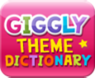 Giggly Theme Dictionary