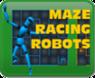 Maze Racing Robots
