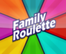 Family Roulette