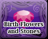 Birth Flowers and Stones