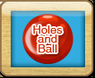 Holes and Ball